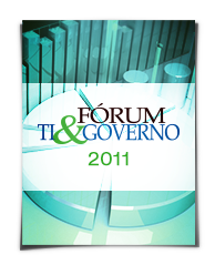 Fórum TI & Governo 2011
